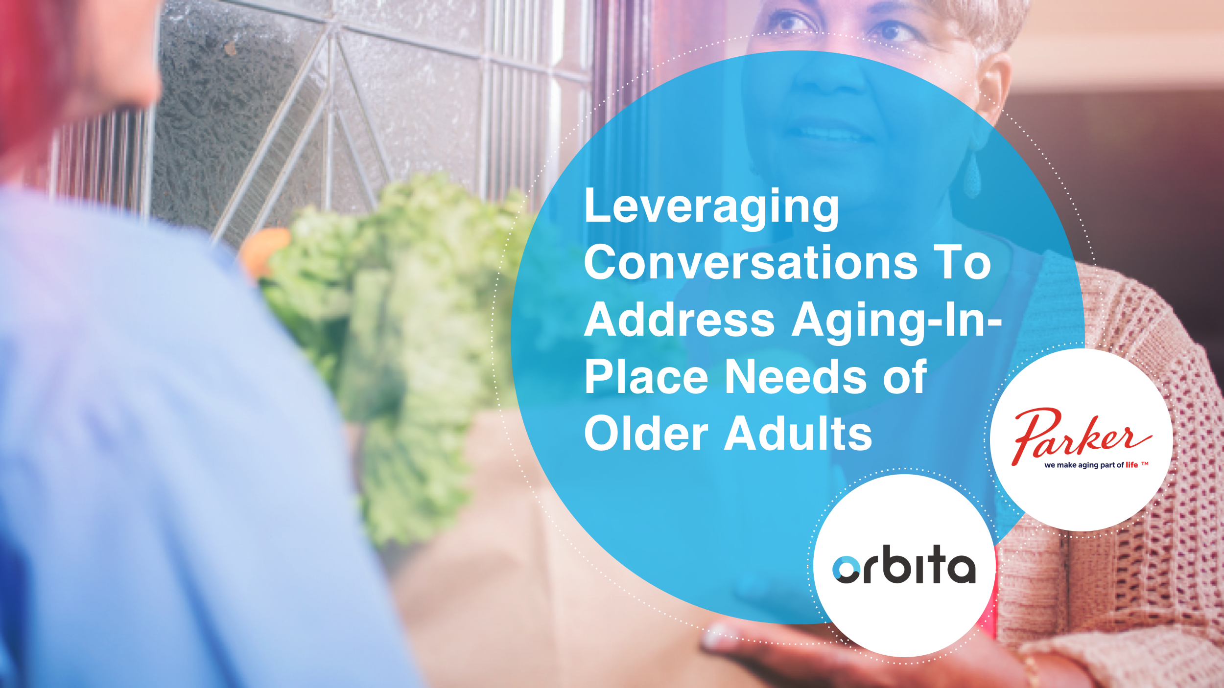 Leveraging Conversational Experiences to Address Aging-in-Place Needs of Older Adults